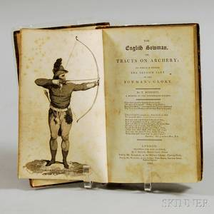 Roberts Thomas fl circa 1800 The English Bowman or Tracts on Archery to which is added the second part of the Bowmans Glory