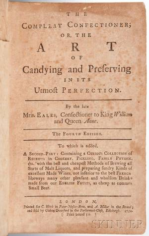 Eales Mary fl circa 1718 The Compleat Confectioner or the Art of Candying and Preserving in its Utmost Perfection issued with A