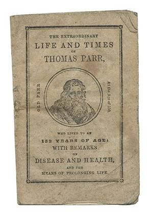 Extraordinary Life and Times of Thomas Parr Who Lived