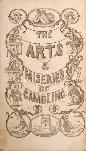 An exposure of the arts and miseries of gambling gambling industry charitable trust