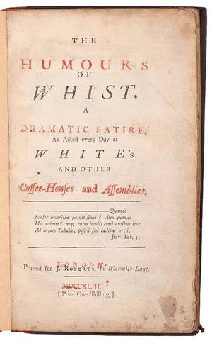 The Humours of Whist A Dramatic Satire1743
