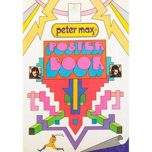 Peter max american b 1937 peter max poster book 1970 second printing crown publishers inc new york 16 12 x 12